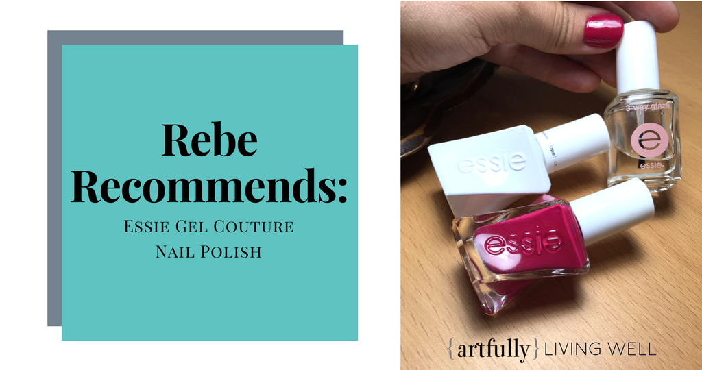 Rebe Recommends - Essie Gel Couture nail polish